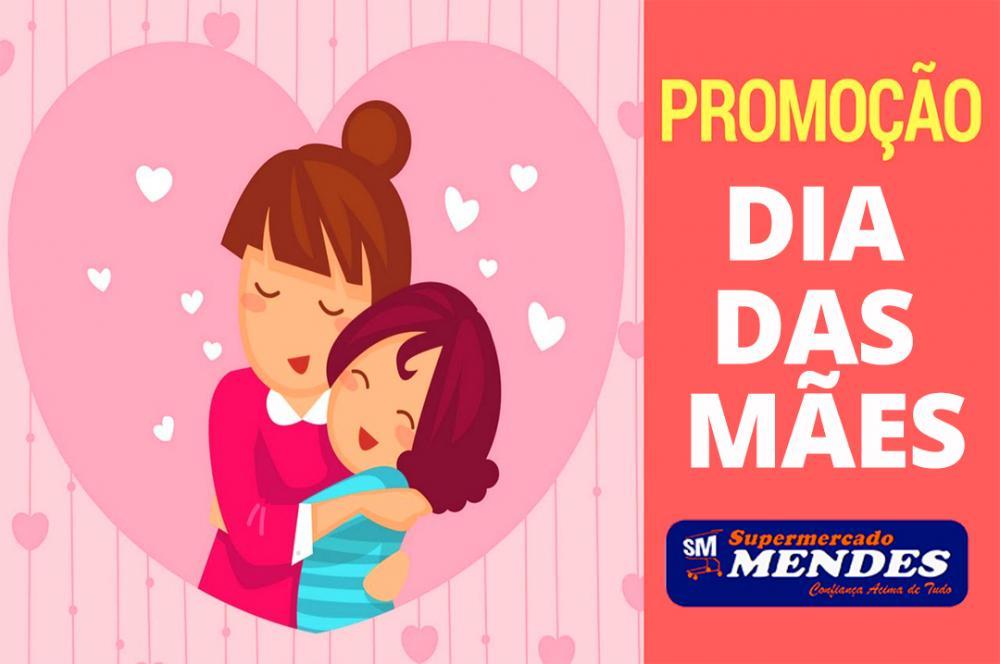 Promoções Dia das Mães é no Supermercado Mendes