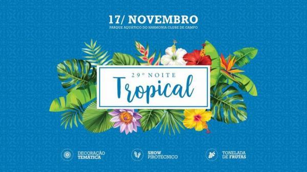 29º Noite Tropical - Harmonia Clube de Campo