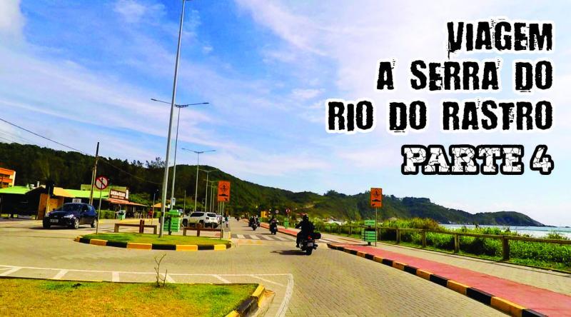 VIAGEM A SERRA DO RIO DO RASTRO e SERRA DA GRACIOSA 2019 - Parte 4