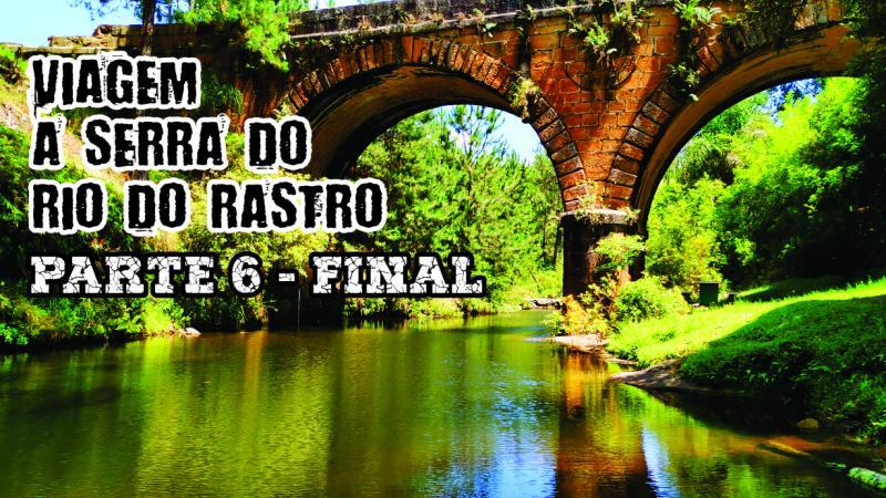 VIAGEM A SERRA DO RIO DO RASTRO e SERRA DA GRACIOSA 2019 - Final